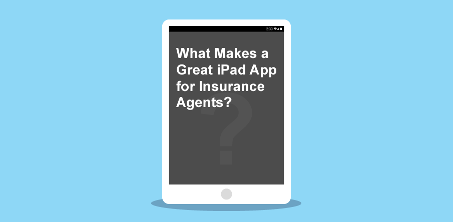 I bought iPads for my insurance agents…Now what?